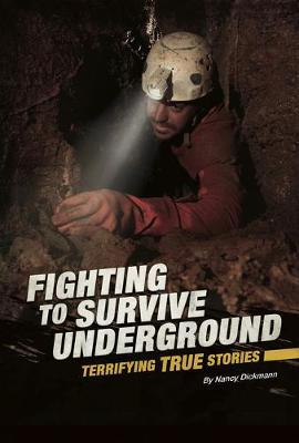 Fighting to Survive Underground: Terrifying True Stories book