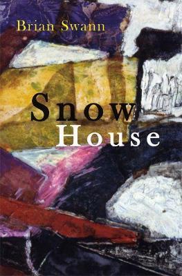 Snow House by Brian Swann