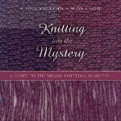 Knitting Into the Mystery by Susan Izard