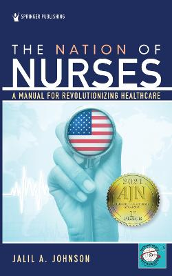 The Nation of Nurses: A Manual for Revolutionizing Healthcare book