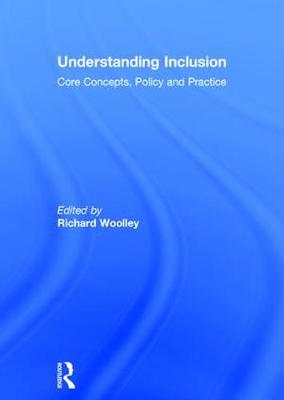 Understanding Inclusion by Richard Woolley