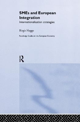 SME's and European Integration: Internationalisation Strategies by Birgit Hegge