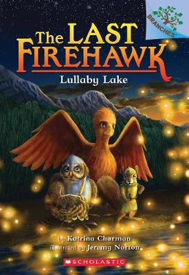 Lullaby Lake: A Branches Book (the Last Firehawk #4) by Katrina Charman