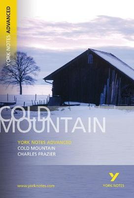 Cold Mountain: York Notes Advanced by Charles Frazier