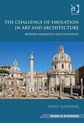 Challenge of Emulation in Art and Architecture by David Mayernik