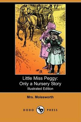 Little Miss Peggy by Mrs Molesworth