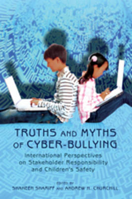 Truths and Myths of Cyber-bullying by Shaheen Shariff