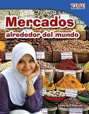 Mercados alrededor del mundo (Markets Around the World) (Spanish Version) by Casey Null Petersen