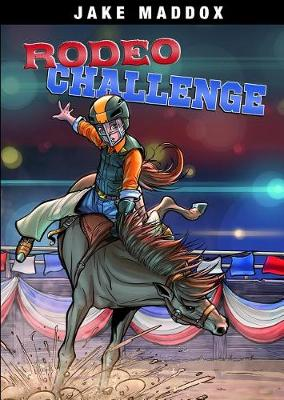 Rodeo Challenge by ,Jake Maddox