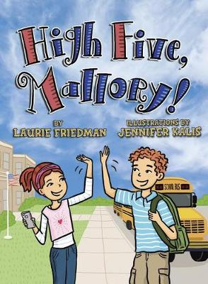 High Five, Mallory! by Laurie Friedman