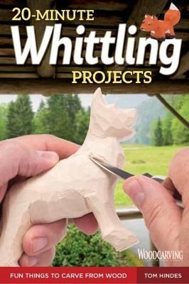 20-Minute Whittling Projects by Tom Hindes