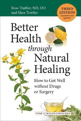 Better Health through Natural Healing, Third Edition book