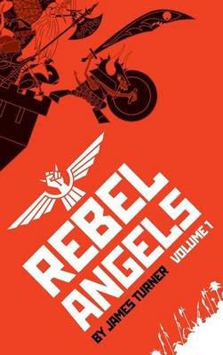 Rebel Angels Vol 1 by James Turner