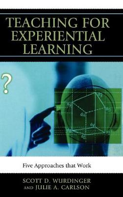 Teaching for Experiential Learning by Julie A. Carlson