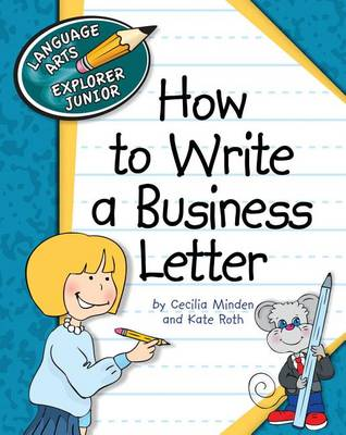 How to Write a Business Letter by Cecilia Roth Minden