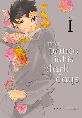 The Prince In His Dark Days 1 by Hiko Yamanaka