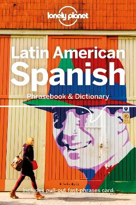 Latin American Spanish Phrasebook & Dictionary by Lonely Planet