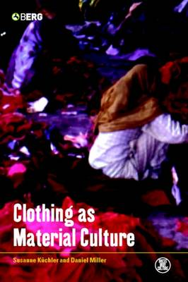 Clothing as Material Culture by Daniel Miller