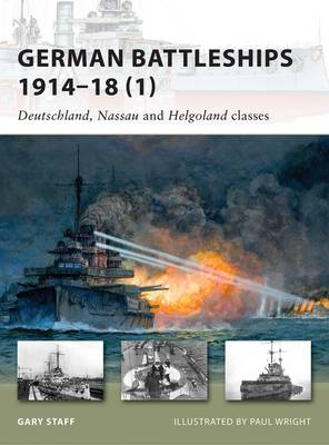 German Battleships 1914-18 by Gary Staff