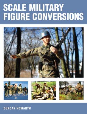 Scale Military Figure Conversions book
