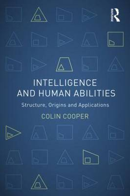 Intelligence and Human Abilities by Colin Cooper