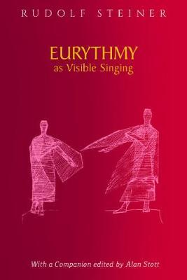 Eurythmy as Visible Singing by Rudolf Steiner
