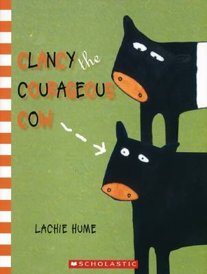Clancy the Courageous Cow by Hume,Lachie