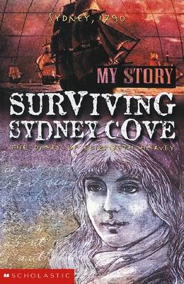 Surviving Sydney Cove: the Diary of Elizabeth Harvey, 1790: The Diary of Elizabeth Harvey, Sydney, 1790 book