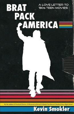 Brat Pack America by Kevin Smokler