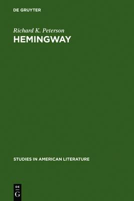 Hemingway by Richard K. Peterson