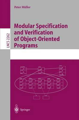 Modular Specification and Verification of Object-Oriented Programs by Peter Muller