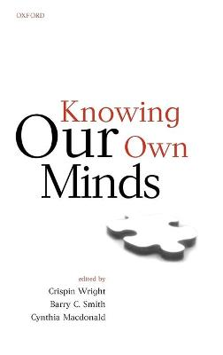 Knowing Our Own Minds by Crispin Wright