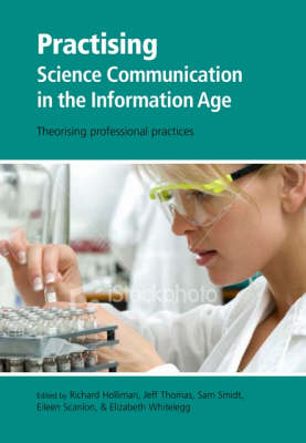 Practising Science Communication in the Information Age by Richard Holliman