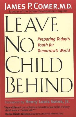 Leave No Child Behind by James P. Comer