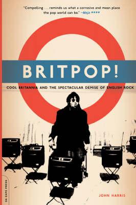 Britpop! by John Harris