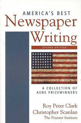 America's Best Newspaper Writing by University Roy Peter Clark
