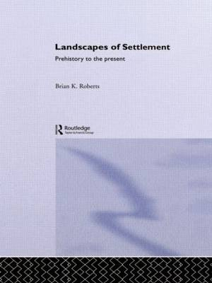 Landscapes of Settlement by Brian K. Roberts