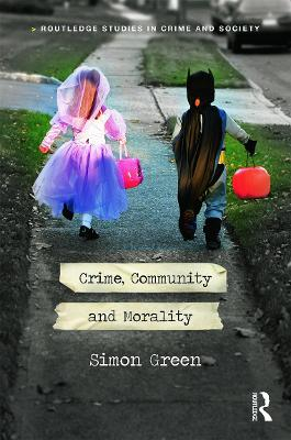 Crime, Community and Morality by Simon Green