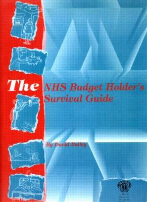 The NHS Budget Holder's Survival Guide by David Bailey