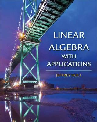 Linear Algebra Mathematica Manual (Online Only) by Jeffrey Holt