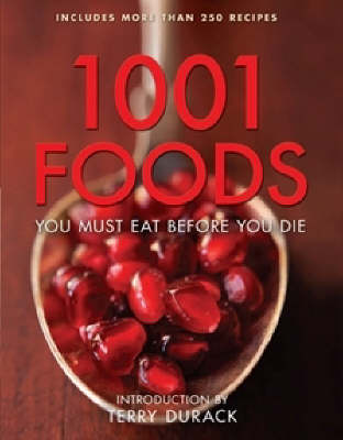 1001 Foods You Must Eat Before You Die by Terry Durack