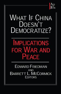 What If China Doesn't Democratize by Edward Friedman