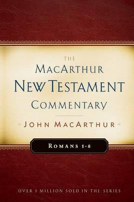 Romans, 1-8 by John F. MacArthur