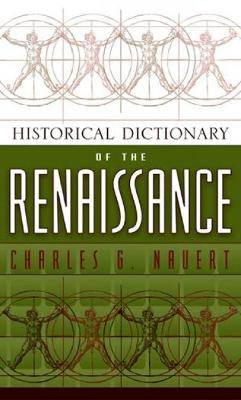 Historical Dictionary of the Renaissance by Charles G. Nauert