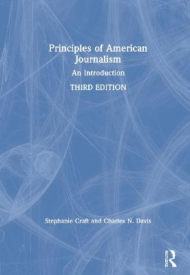 Principles of American Journalism: An Introduction book