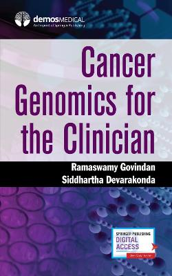 Cancer Genomics for the Clinician by Ramaswamy Govindan