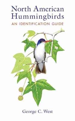 North American Hummingbirds by George C. West