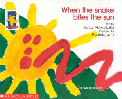 When the Snake Bites the Sun by Pamela Lofts