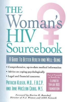 The Woman's HIV Sourcebook by Patricia Kloser