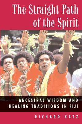 Straight Path of the Spirit by Richard Katz